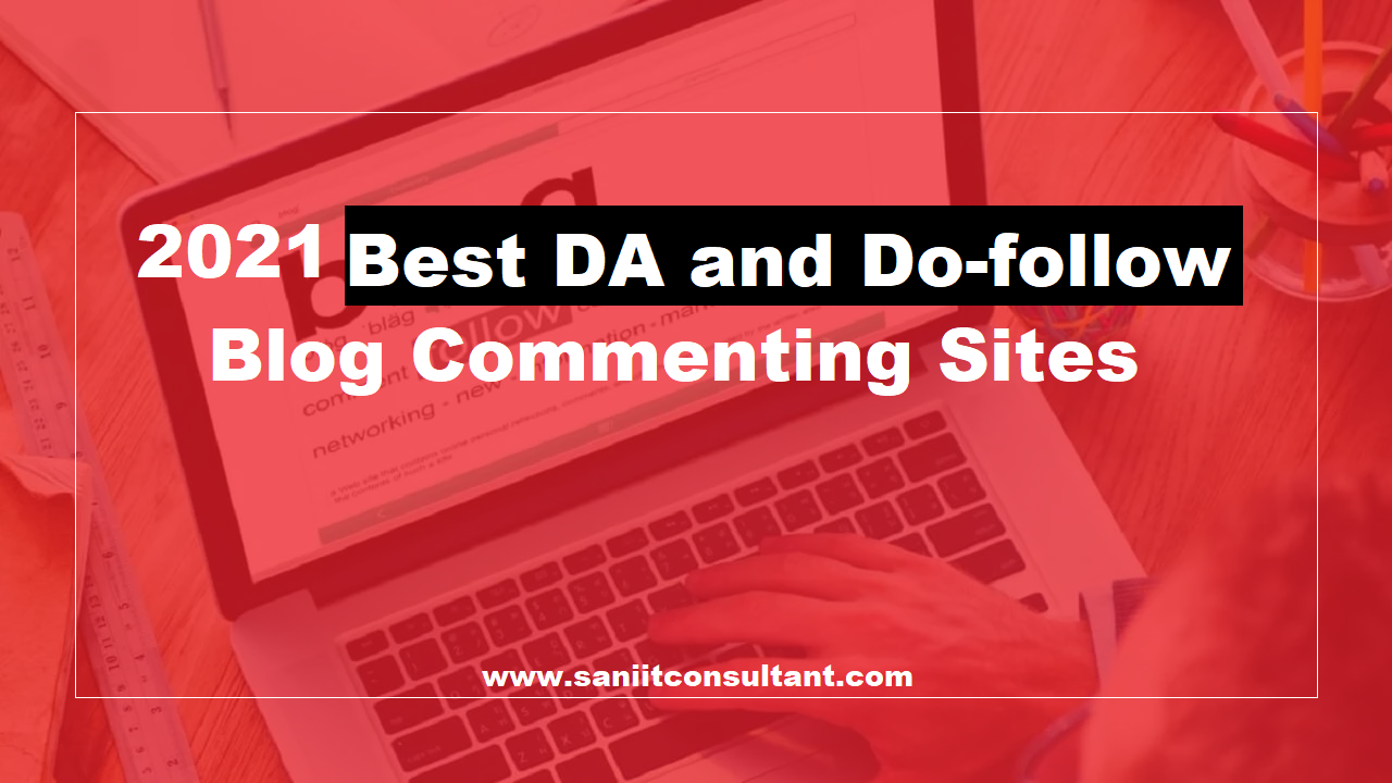 Best DA and Do-follow Blog Commenting Sites (2021)