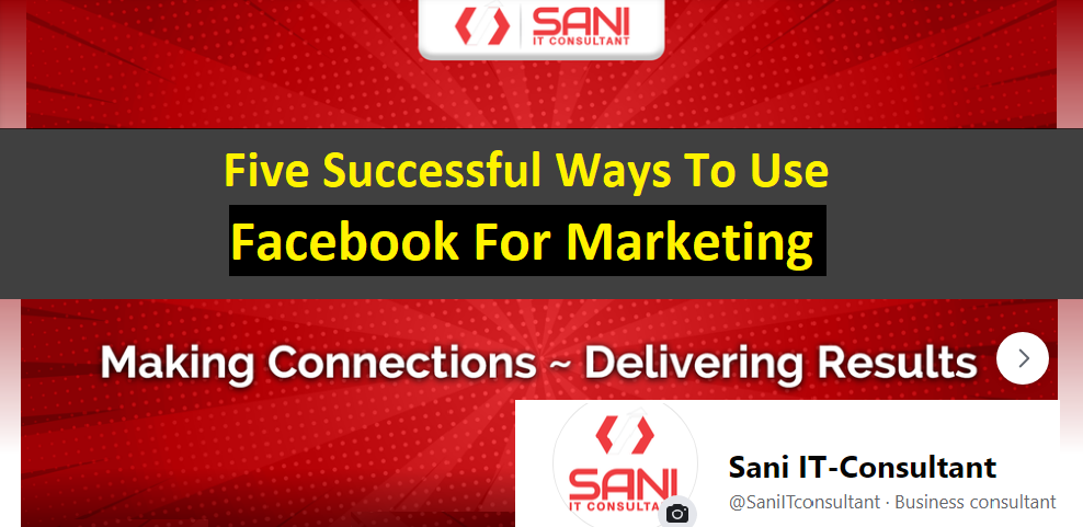 Five successful ways to use Facebook for marketing